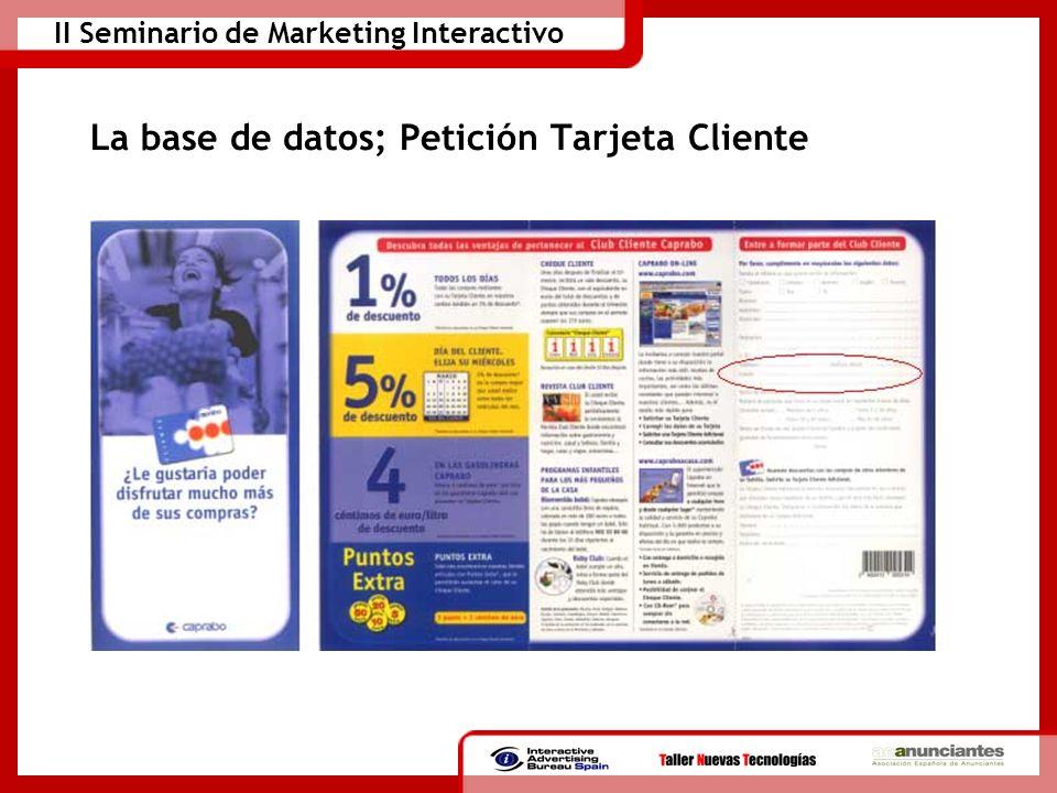 II Seminario de Marketing Interactivo La base de datos; Petición Tarjeta Cliente