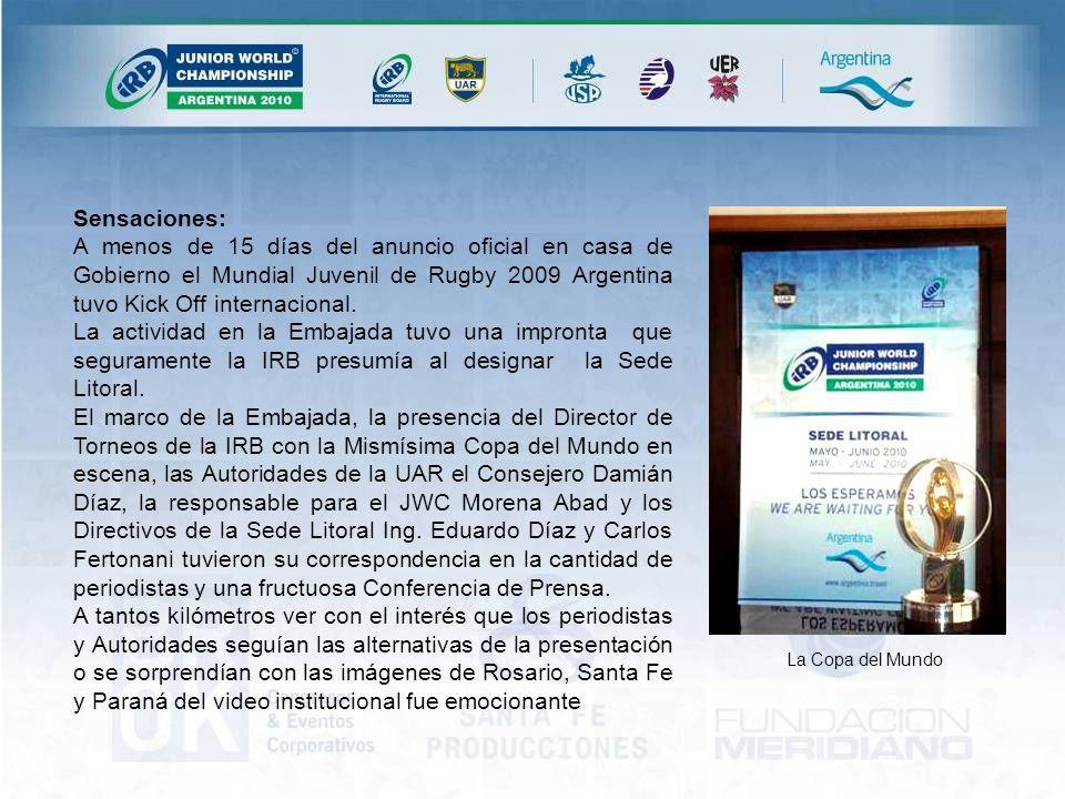 La Copa del Mundo Sensaciones: A menos de 15 días del anuncio oficial en casa de Gobierno el Mundial Juvenil de Rugby 2009 Argentina tuvo Kick Off internacional.