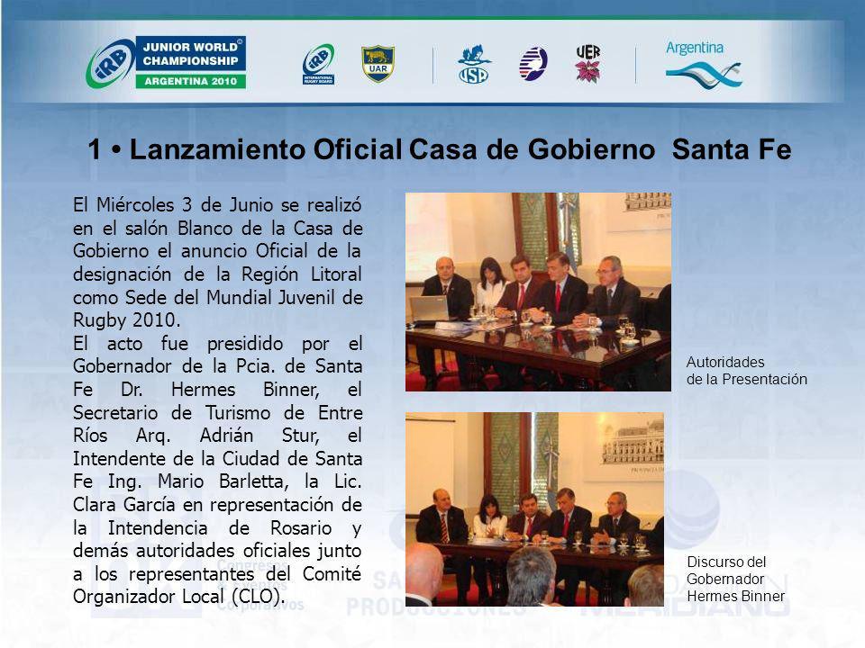 1 Lanzamiento Oficial Casa de Gobierno Santa Fe El Miércoles 3 de Junio se realizó en el salón Blanco de la Casa de Gobierno el anuncio Oficial de la designación de la Región Litoral como Sede del Mundial Juvenil de Rugby 2010.