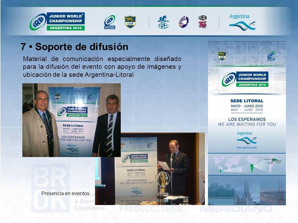 Material de comunicación especialmente diseñado para la difusión del evento con apoyo de imágenes y ubicación de la sede Argentina-Litoral 7 Soporte de difusión Presencia en eventos