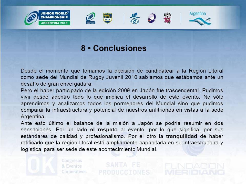 Desde el momento que tomamos la decisión de candidatear a la Región Litoral como sede del Mundial de Rugby Juvenil 2010 sabíamos que estábamos ante un desafío de gran envergadura.