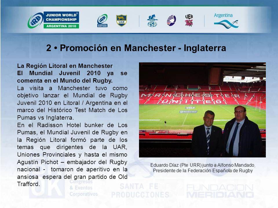 2 Promoción en Manchester - Inglaterra La Región Litoral en Manchester El Mundial Juvenil 2010 ya se comenta en el Mundo del Rugby.