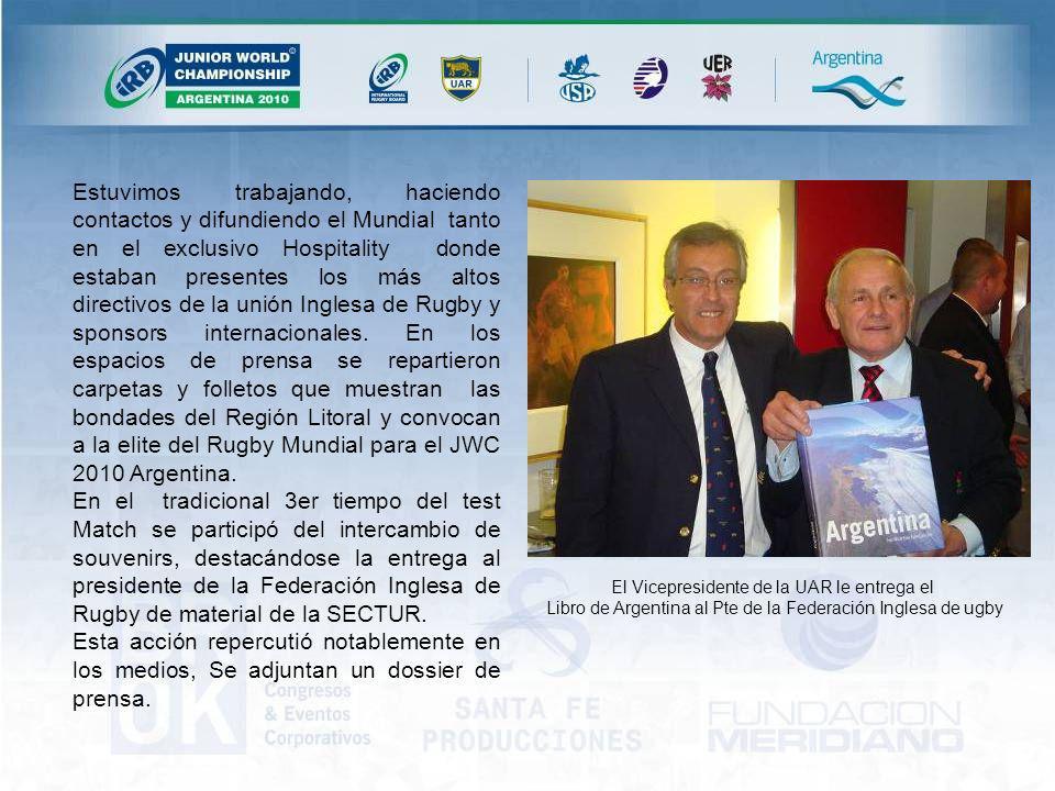 Estuvimos trabajando, haciendo contactos y difundiendo el Mundial tanto en el exclusivo Hospitality donde estaban presentes los más altos directivos de la unión Inglesa de Rugby y sponsors internacionales.