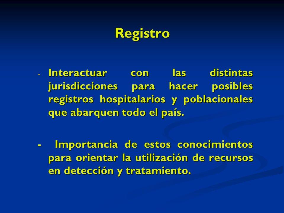 Registro - Interactuar con las distintas jurisdicciones para hacer posibles registros hospitalarios y poblacionales que abarquen todo el país.