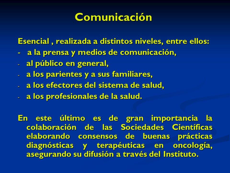 Comunicación Esencial, realizada a distintos niveles, entre ellos: - a la prensa y medios de comunicación, - al público en general, - a los parientes y a sus familiares, - a los efectores del sistema de salud, - a los profesionales de la salud.