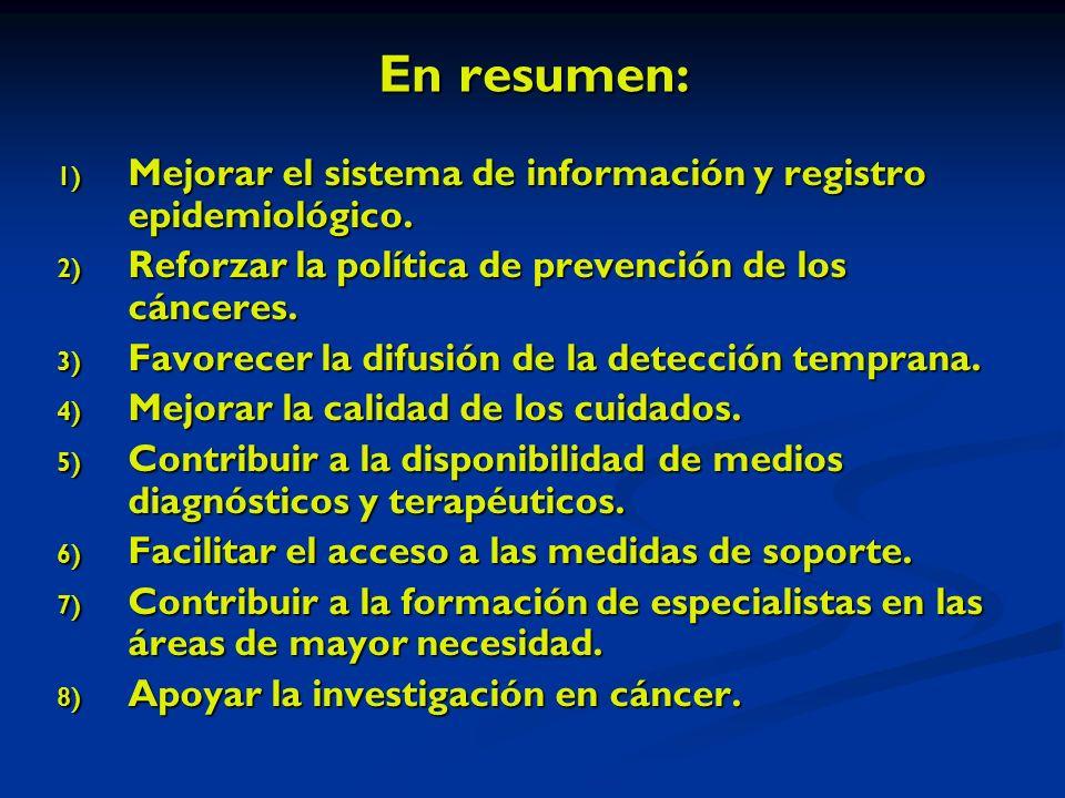 En resumen: 1) Mejorar el sistema de información y registro epidemiológico.