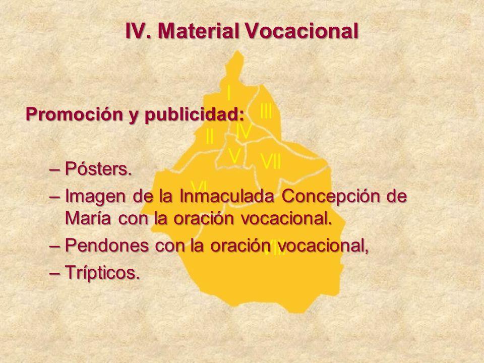 Promoción y publicidad: –Pósters. –Imagen de la Inmaculada Concepción de María con la oración vocacional. –Pendones con la oración vocacional, –Trípti