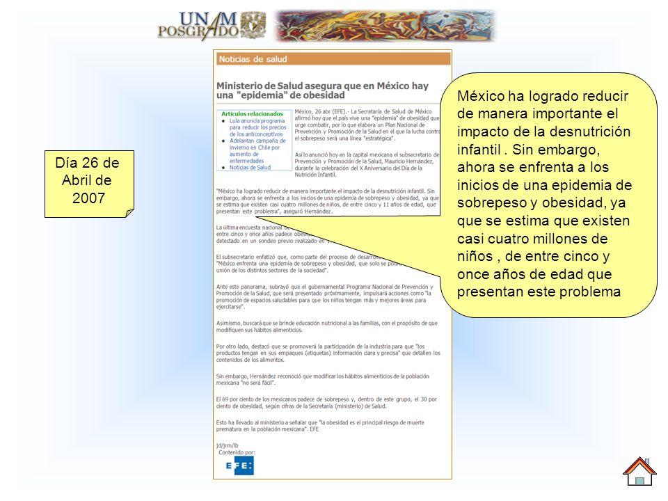 Día 26 de Abril de 2007 México ha logrado reducir de manera importante el impacto de la desnutrición infantil.