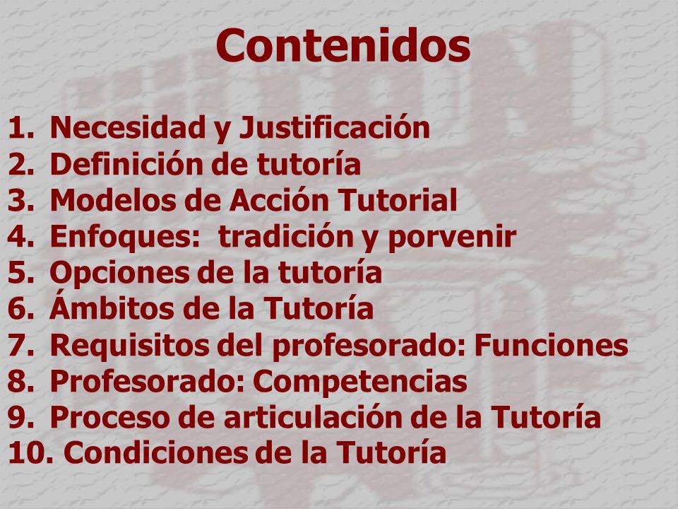 Contenidos 1.Necesidad y Justificación 2. Definición de tutoría 3.
