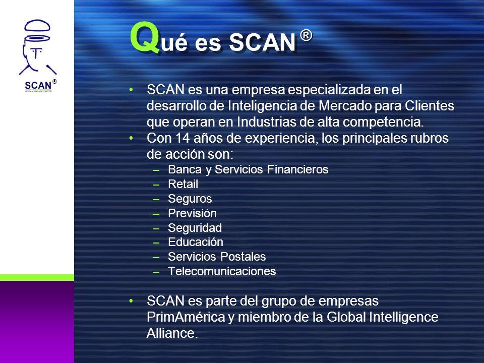® Q ué es SCAN SCAN es una empresa especializada en el desarrollo de Inteligencia de Mercado para Clientes que operan en Industrias de alta competencia.