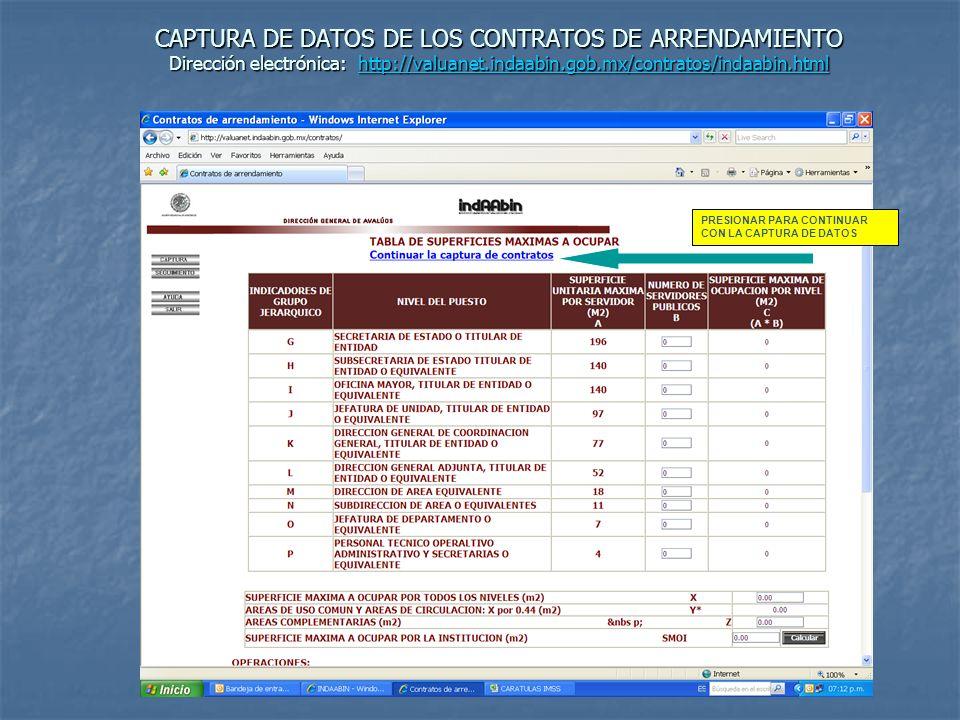 CAPTURA DE DATOS DE LOS CONTRATOS DE ARRENDAMIENTO Dirección electrónica: http://valuanet.indaabin.gob.mx/contratos/indaabin.html http://valuanet.inda