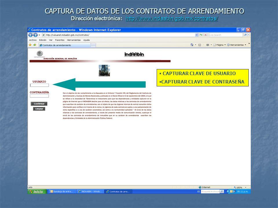 CAPTURA DE DATOS DE LOS CONTRATOS DE ARRENDAMIENTO Dirección electrónica: http://www.indaabin.gob.mx/contratos/ http://www.indaabin.gob.mx/contratos/ PRESIONAR PARA ENVIAR DATOS DEL CONTRATO