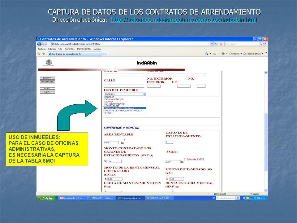 CAPTURA DE DATOS DE LOS CONTRATOS DE ARRENDAMIENTO Dirección electrónica: http://www.indaabin.gob.mx/contratos/ http://www.indaabin.gob.mx/contratos/ INGRESAR AL SIGUIENTE VINCULO: