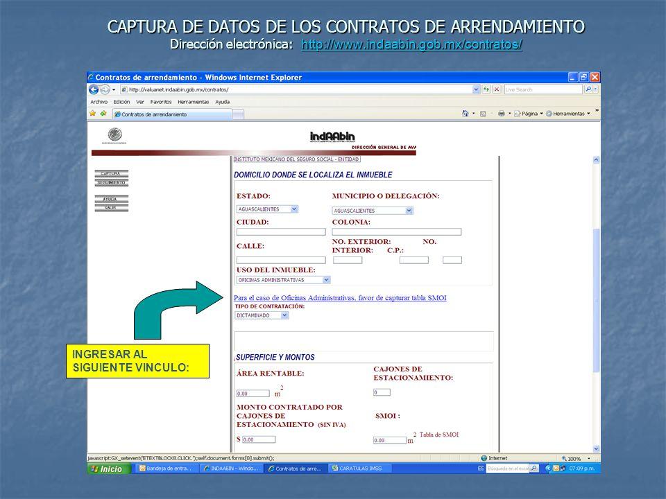 CAPTURA DE DATOS DE LOS CONTRATOS DE ARRENDAMIENTO Dirección electrónica: http://www.indaabin.gob.mx/contratos/ http://www.indaabin.gob.mx/contratos/