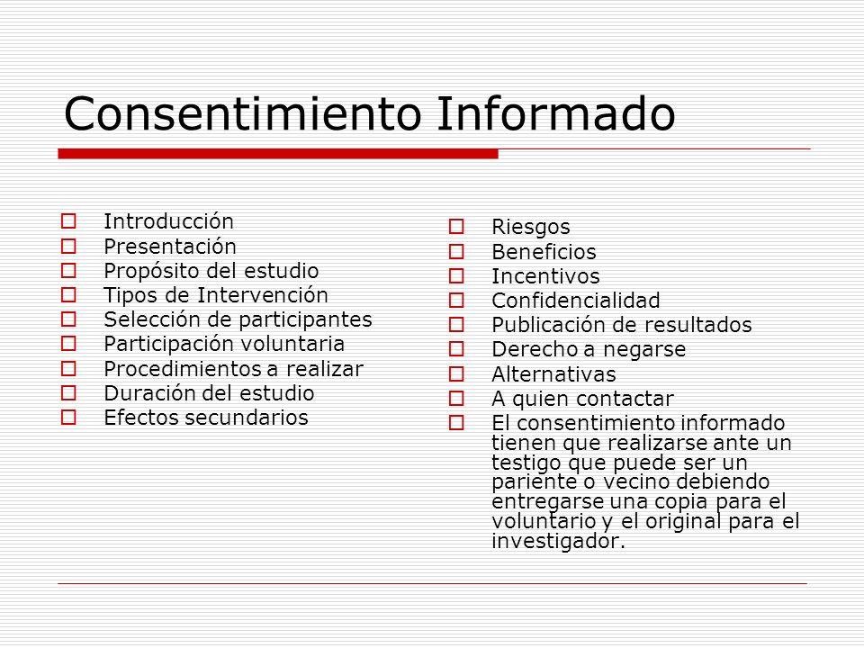 Consentimiento Informado Introducción Presentación Propósito del estudio Tipos de Intervención Selección de participantes Participación voluntaria Pro