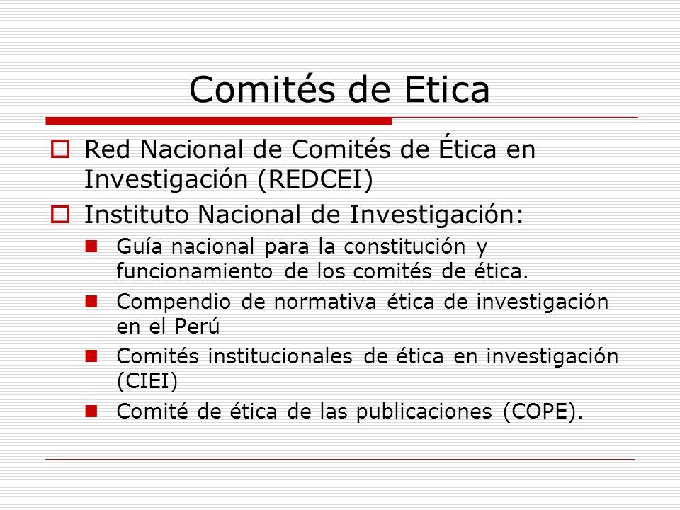 Comités de Etica Red Nacional de Comités de Ética en Investigación (REDCEI) Instituto Nacional de Investigación: Guía nacional para la constitución y