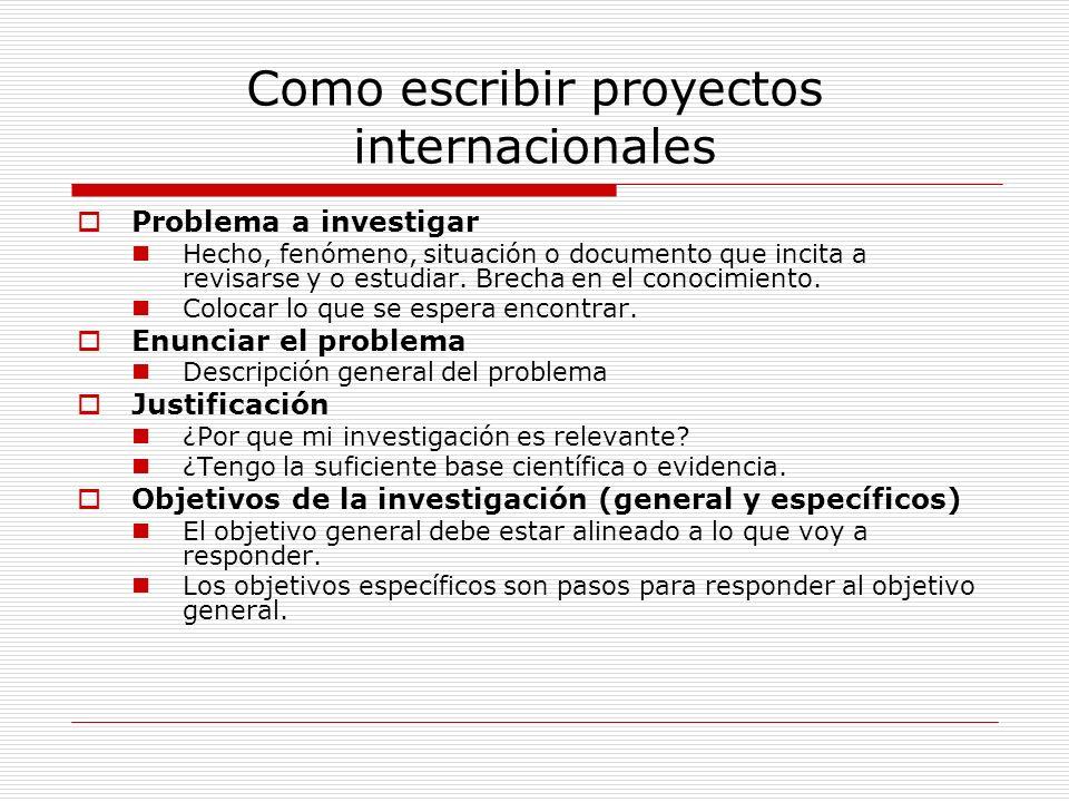 Como escribir proyectos internacionales Problema a investigar Hecho, fenómeno, situación o documento que incita a revisarse y o estudiar. Brecha en el
