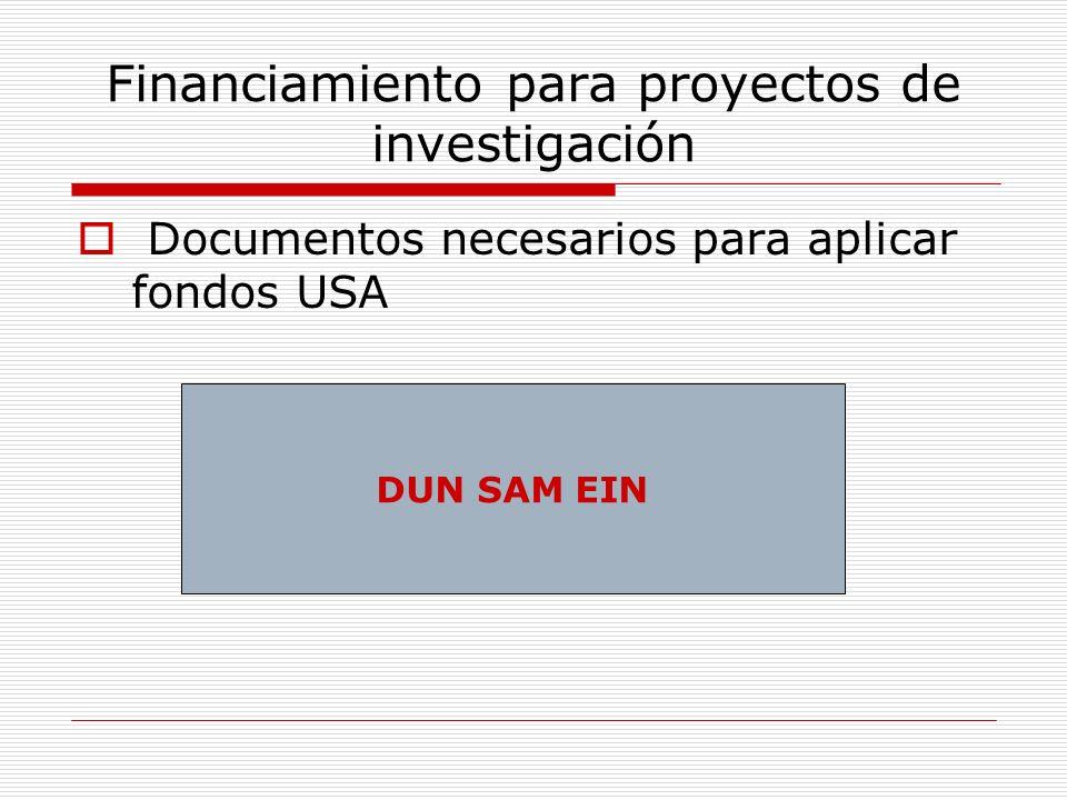 Financiamiento para proyectos de investigación Documentos necesarios para aplicar fondos USA DUN SAM EIN