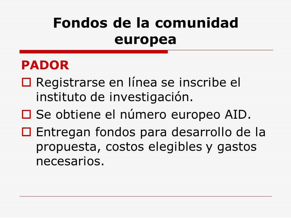 Fondos de la comunidad europea PADOR Registrarse en línea se inscribe el instituto de investigación. Se obtiene el número europeo AID. Entregan fondos