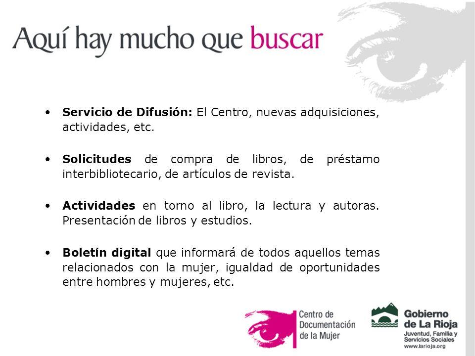 Servicio de Difusión: El Centro, nuevas adquisiciones, actividades, etc.