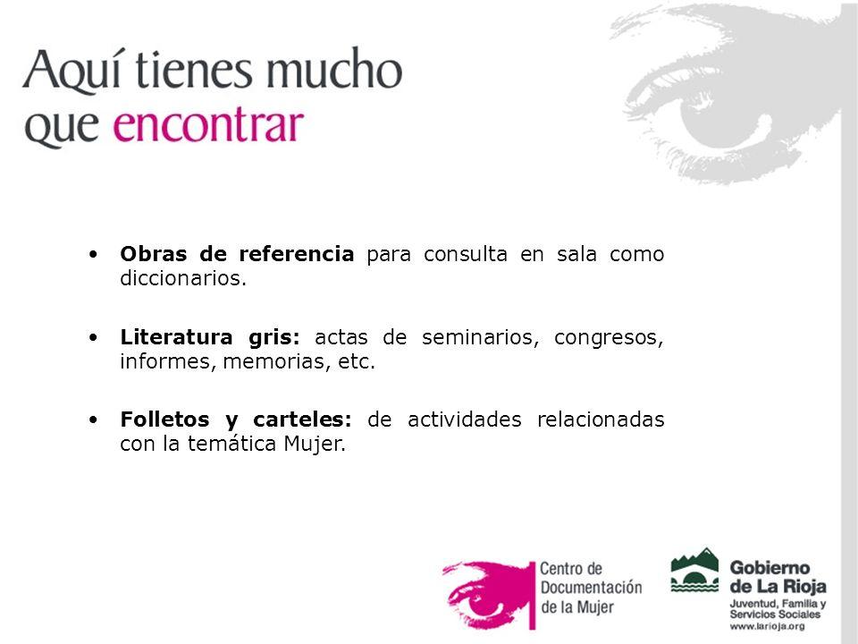 Obras de referencia para consulta en sala como diccionarios.