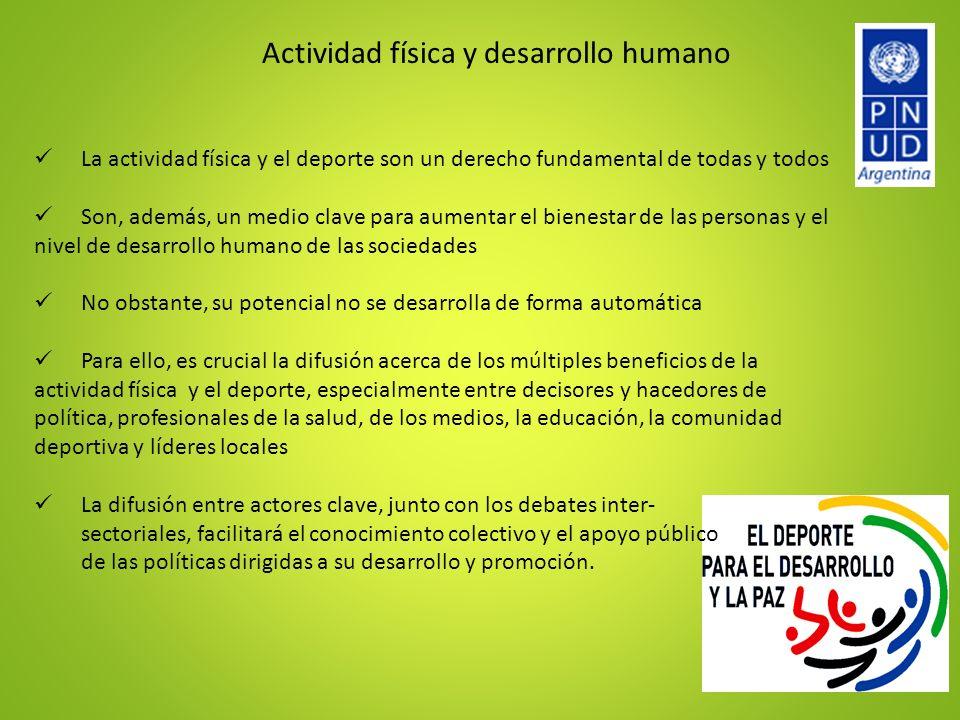 Actividad física y desarrollo humano La actividad física y el deporte son un derecho fundamental de todas y todos Son, además, un medio clave para aum
