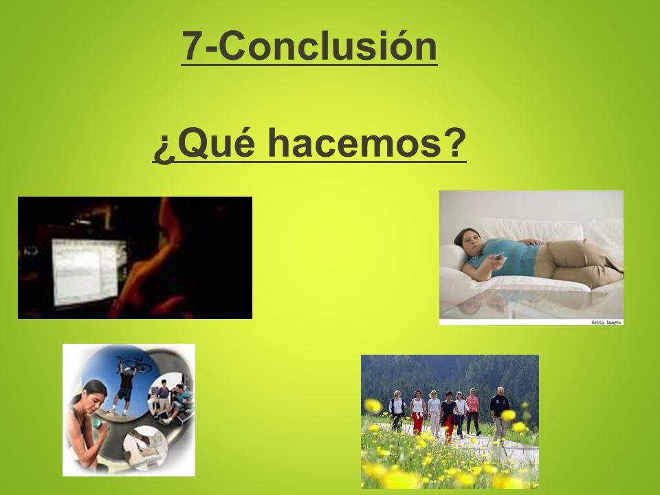 7-Conclusión ¿Qué hacemos?