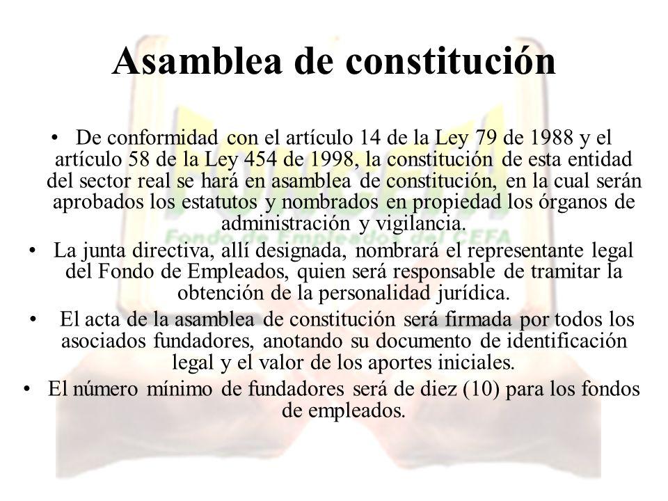 Asamblea de constitución De conformidad con el artículo 14 de la Ley 79 de 1988 y el artículo 58 de la Ley 454 de 1998, la constitución de esta entida