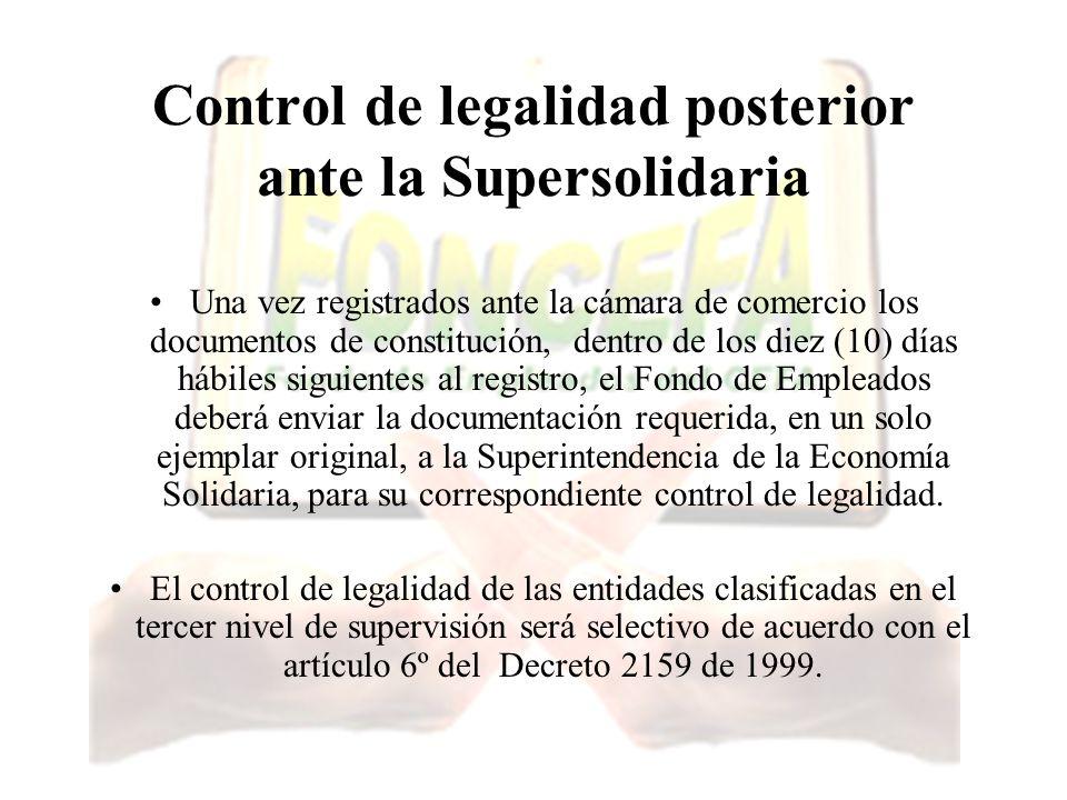 Control de legalidad posterior ante la Supersolidaria Una vez registrados ante la cámara de comercio los documentos de constitución, dentro de los die