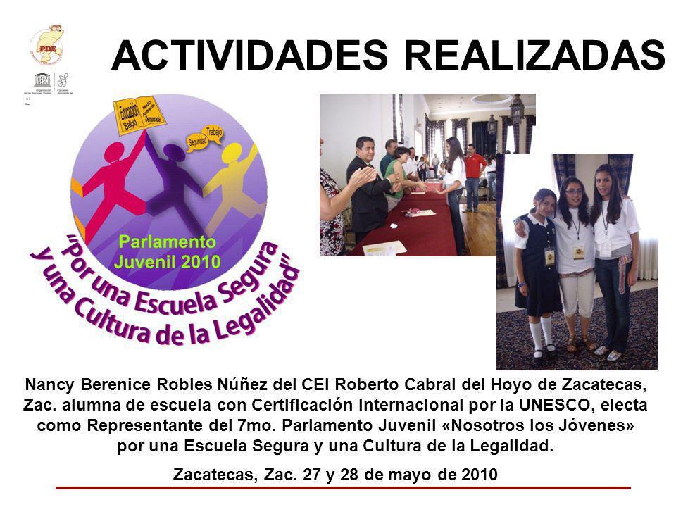 ACTIVIDADES REALIZADAS Nancy Berenice Robles Núñez del CEI Roberto Cabral del Hoyo de Zacatecas, Zac. alumna de escuela con Certificación Internaciona
