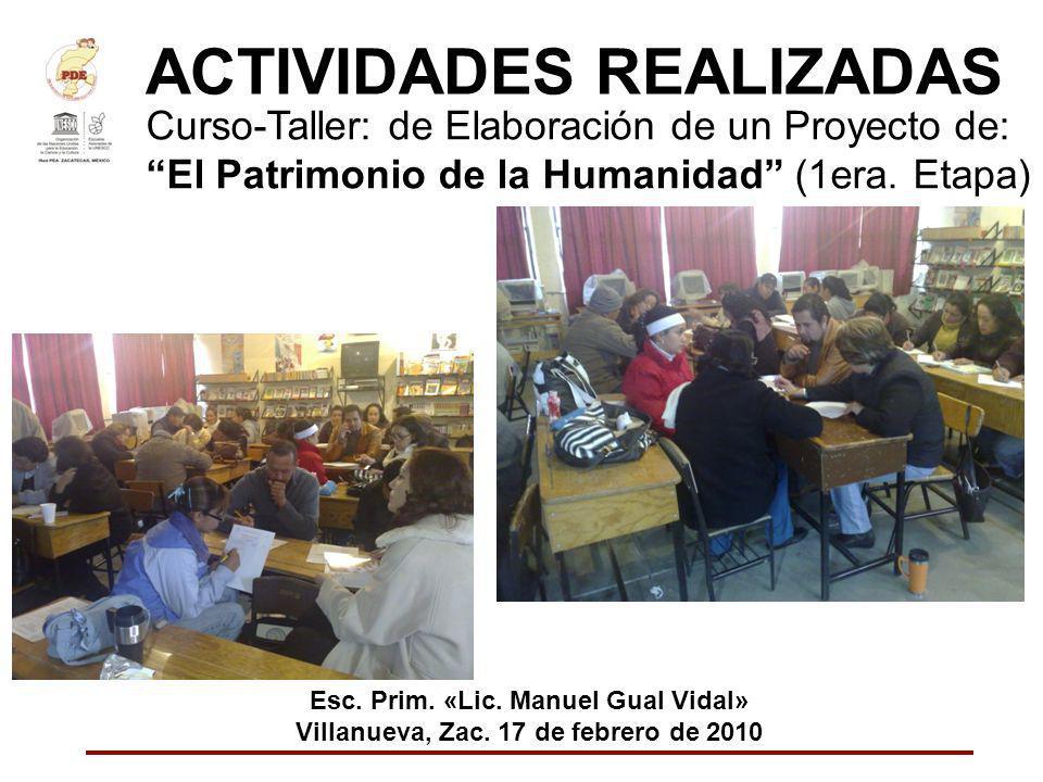 ACTIVIDADES REALIZADAS Curso-Taller: de Elaboración de un Proyecto de: El Patrimonio de la Humanidad (1era. Etapa) Esc. Prim. «Lic. Manuel Gual Vidal»
