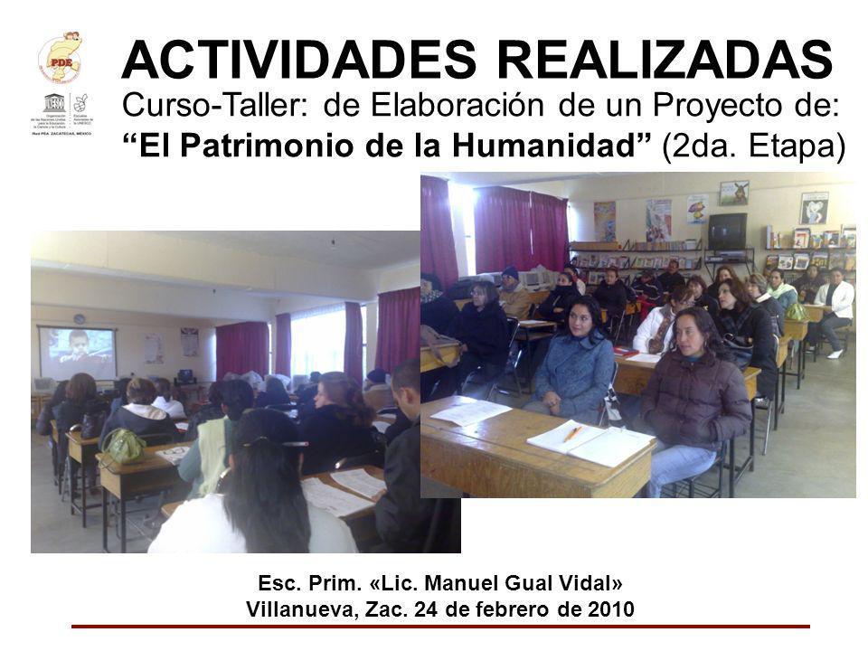 ACTIVIDADES REALIZADAS Curso-Taller: de Elaboración de un Proyecto de: El Patrimonio de la Humanidad (2da. Etapa) Esc. Prim. «Lic. Manuel Gual Vidal»