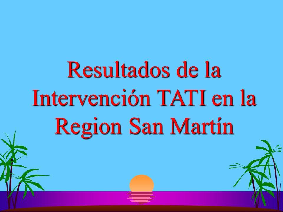 Resultados de la Intervención TATI en la Region San Martín