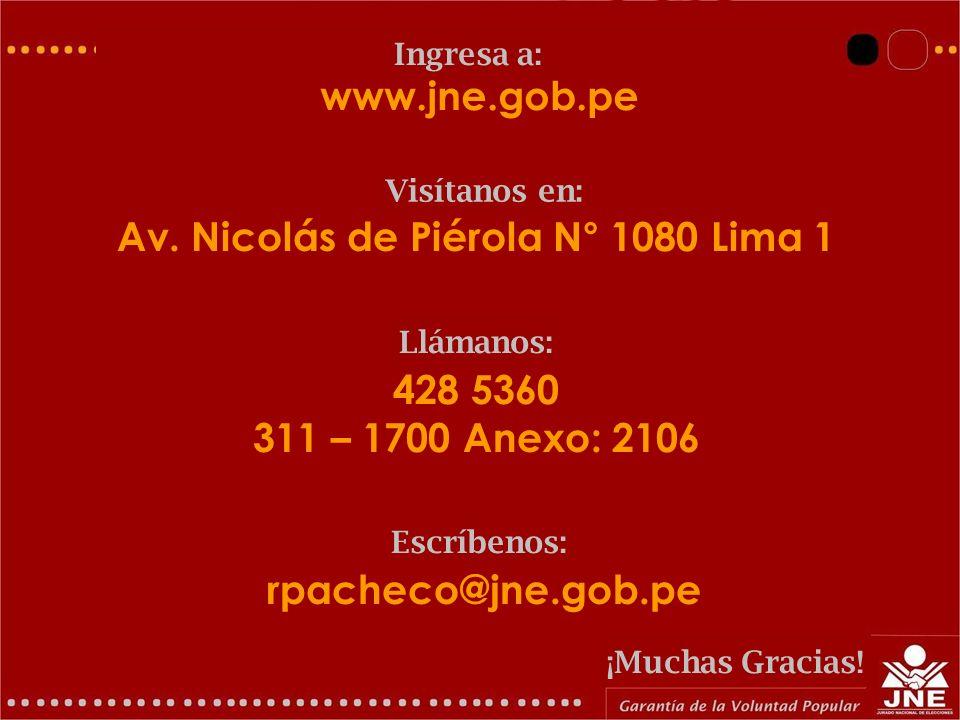 GERENCIA DE EDUCACIÓN ELECTORAL Y COMUNICACIONES Av. Nicolás de Piérola N° 1080 Lima 1 www.jne.gob.pe Visítanos en: Ingresa a: 428 5360 311 – 1700 Ane