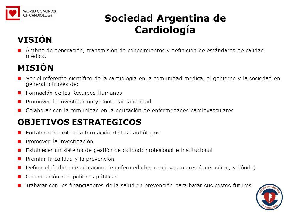 Sociedad Argentina de Cardiología VISIÓN Ámbito de generación, transmisión de conocimientos y definición de estándares de calidad médica. MISIÓN Ser e