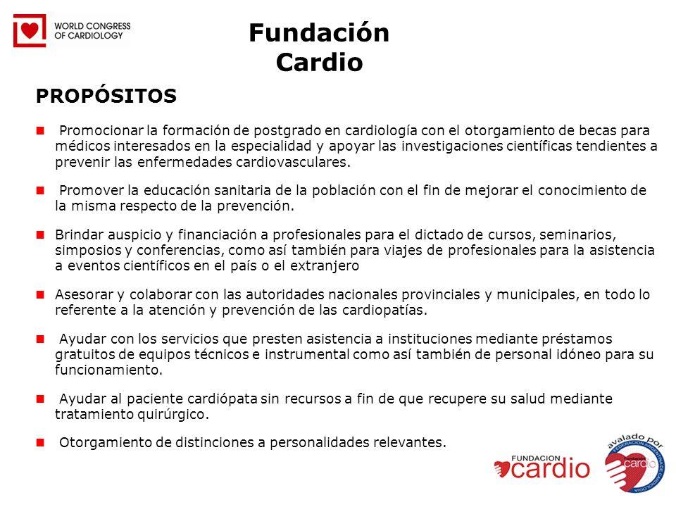Fundación Cardio PROPÓSITOS Promocionar la formación de postgrado en cardiología con el otorgamiento de becas para médicos interesados en la especiali