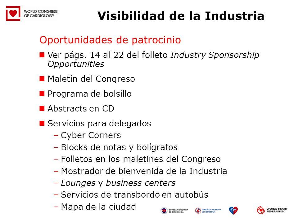 Ver págs. 14 al 22 del folleto Industry Sponsorship Opportunities Maletín del Congreso Programa de bolsillo Abstracts en CD Servicios para delegados –