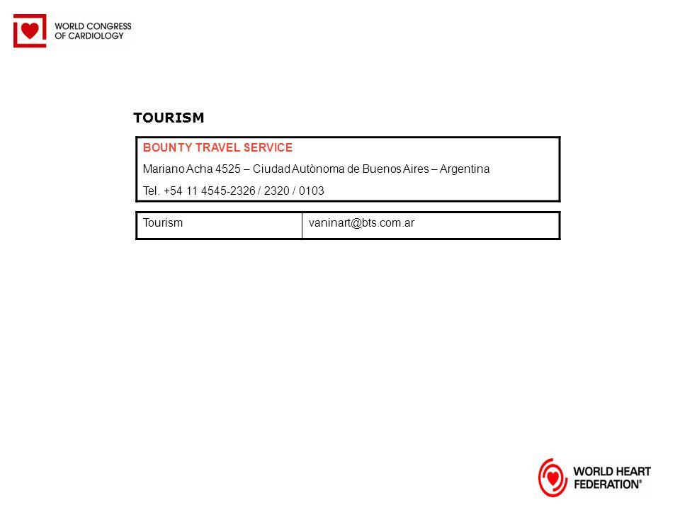 TOURISM Tourismvaninart@bts.com.ar BOUNTY TRAVEL SERVICE Mariano Acha 4525 – Ciudad Autònoma de Buenos Aires – Argentina Tel. +54 11 4545-2326 / 2320