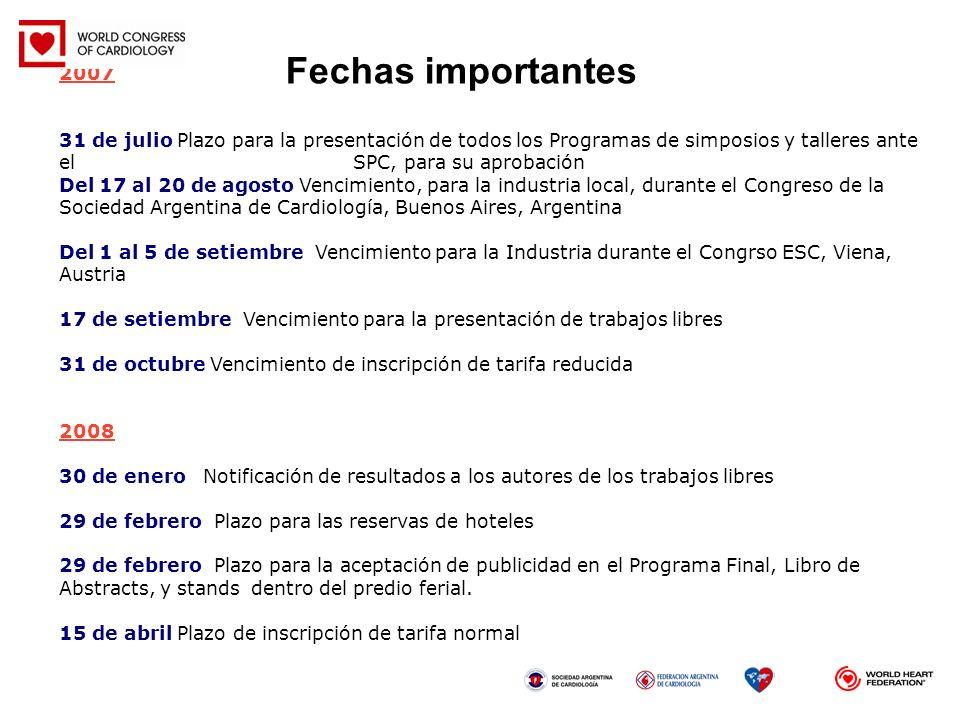 2007 31 de julio Plazo para la presentación de todos los Programas de simposios y talleres ante el SPC, para su aprobación Del 17 al 20 de agosto Venc