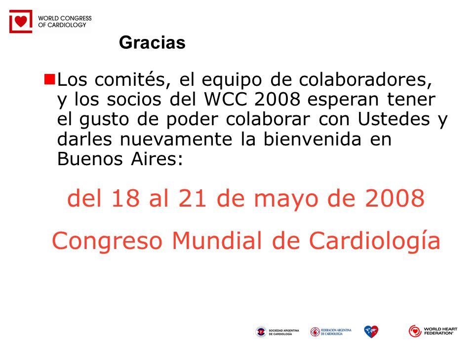 Los comités, el equipo de colaboradores, y los socios del WCC 2008 esperan tener el gusto de poder colaborar con Ustedes y darles nuevamente la bienve