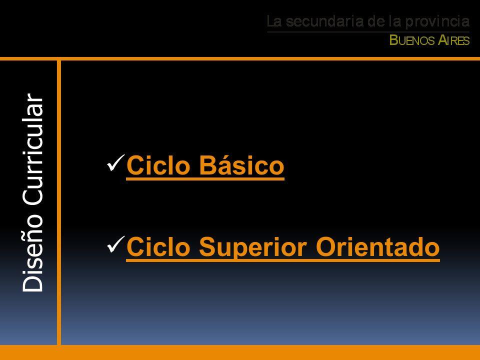 Diseño Curricular Ciclo Básico Ciclo Superior Orientado