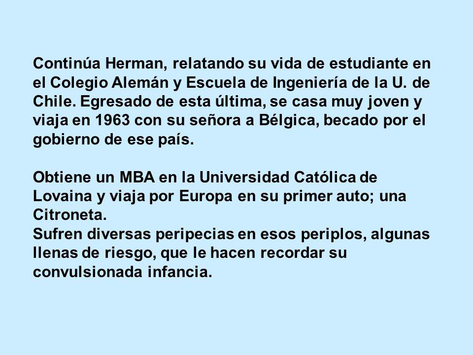 Continúa Herman, relatando su vida de estudiante en el Colegio Alemán y Escuela de Ingeniería de la U.