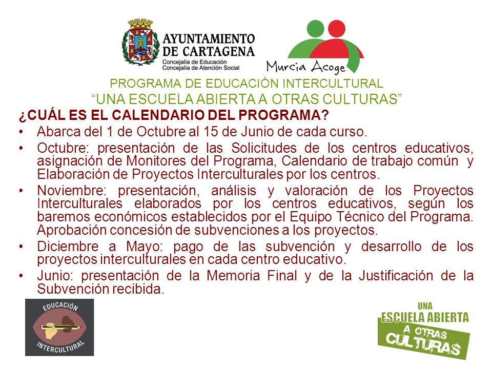 PROGRAMA DE EDUCACIÓN INTERCULTURAL UNA ESCUELA ABIERTA A OTRAS CULTURAS ¿CUÁL ES EL CALENDARIO DEL PROGRAMA? Abarca del 1 de Octubre al 15 de Junio d
