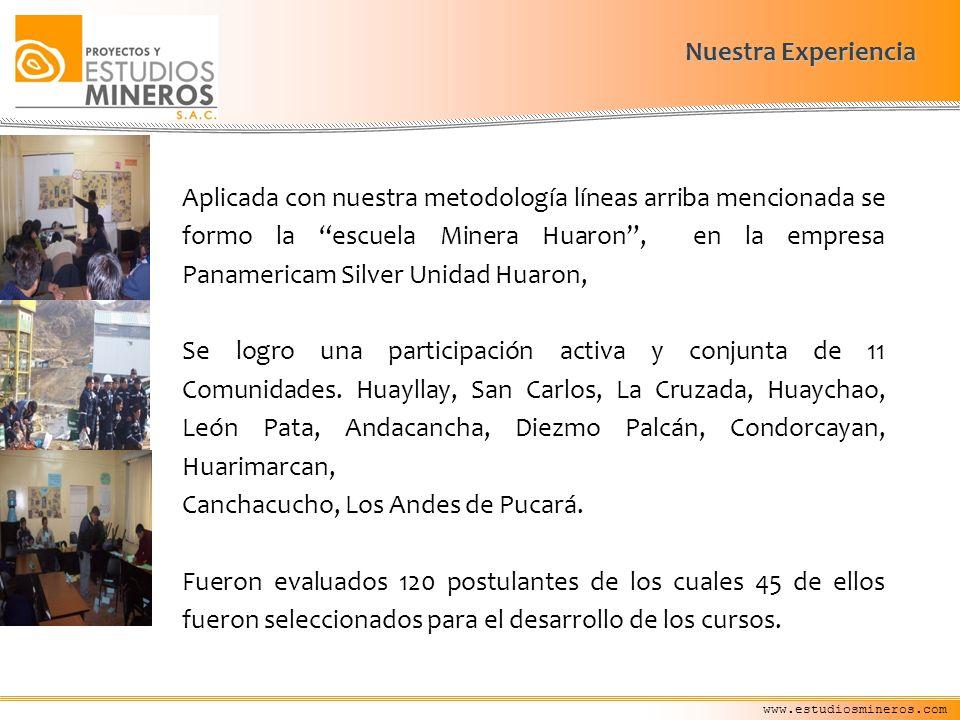 Nuestra Experiencia Aplicada con nuestra metodología líneas arriba mencionada se formo la escuela Minera Huaron, en la empresa Panamericam Silver Unid
