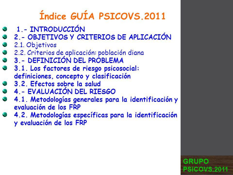 Índice GUÍA PSICOVS.2011 1.- INTRODUCCIÓN 2.- OBJETIVOS Y CRITERIOS DE APLICACIÓN 2.1. Objetivos 2.2. Criterios de aplicación: población diana 3.- DEF