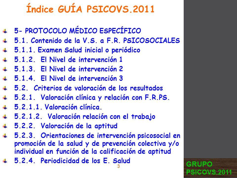 5- PROTOCOLO MÉDICO ESPECÍFICO 5.1. Contenido de la V.S. a F.R. PSICOSOCIALES 5.1.1. Examen Salud inicial o periódico 5.1.2. El Nivel de intervención