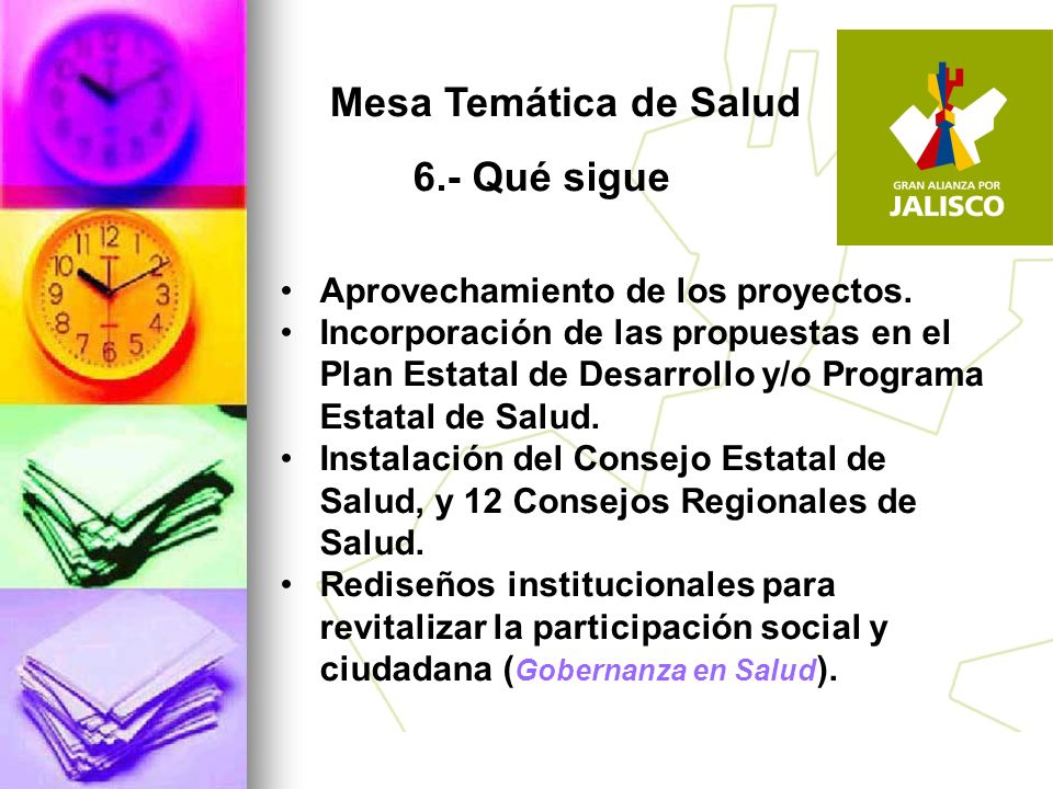 Mesa Temática de Salud Aprovechamiento de los proyectos. Incorporación de las propuestas en el Plan Estatal de Desarrollo y/o Programa Estatal de Salu