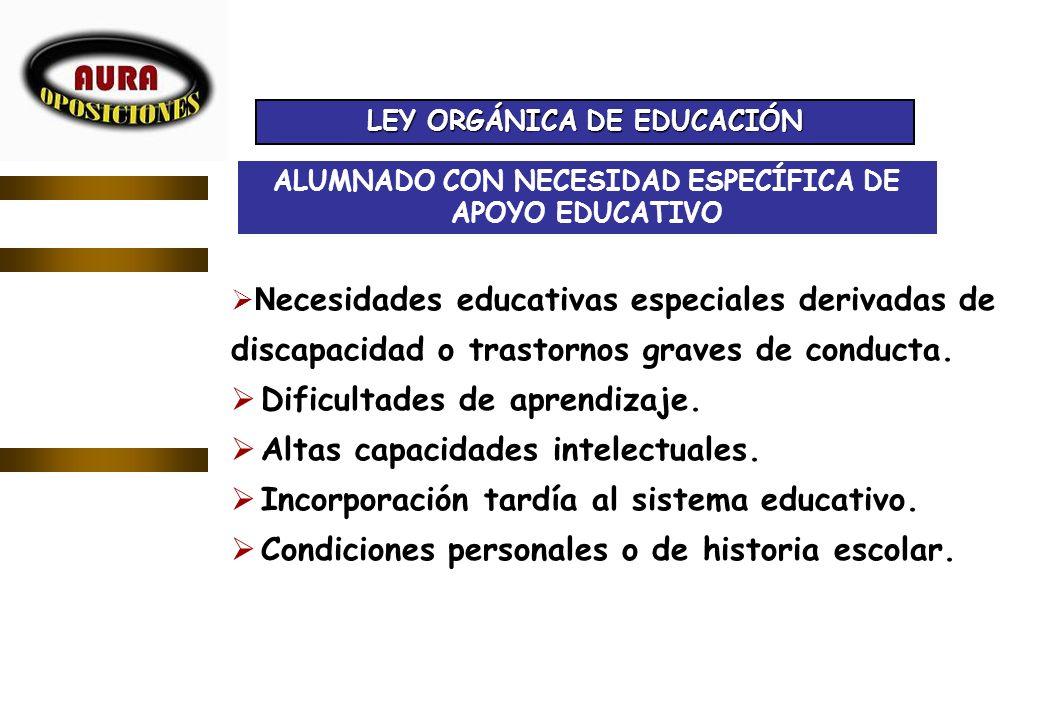 ALUMNADO CON NECESIDAD ESPECÍFICA DE APOYO EDUCATIVO N ecesidades educativas especiales derivadas de discapacidad o trastornos graves de conducta. Dif