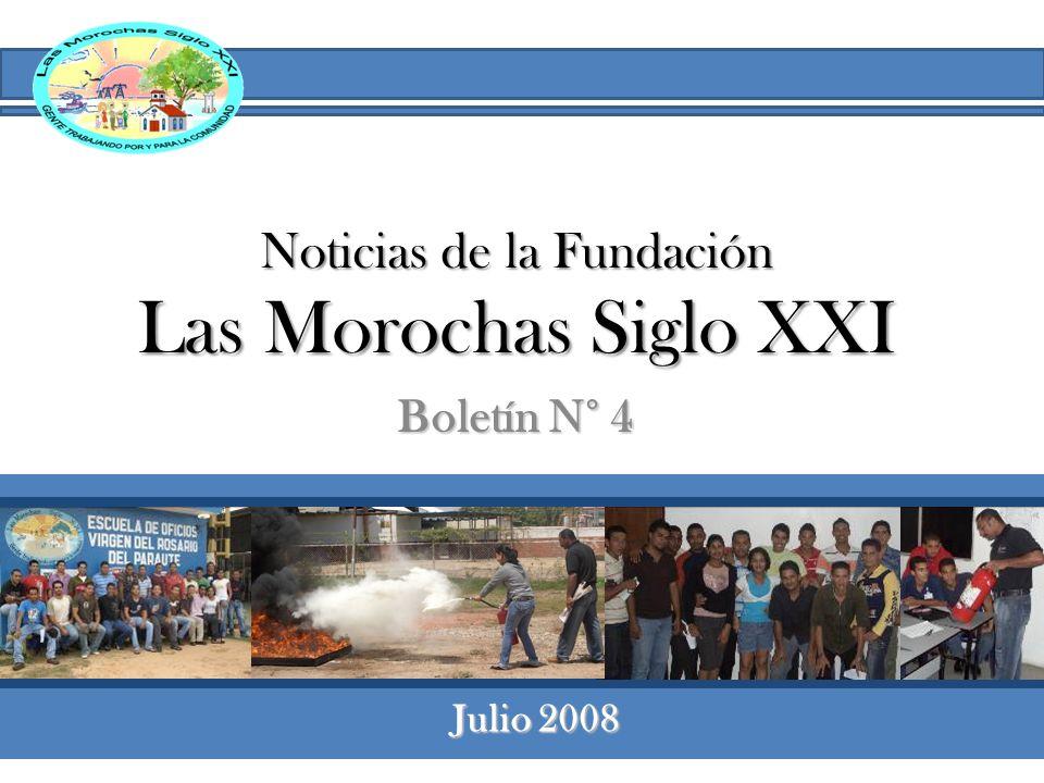 Noticias de la Fundación Las Morochas Siglo XXI Boletín N° 4 Julio 2008