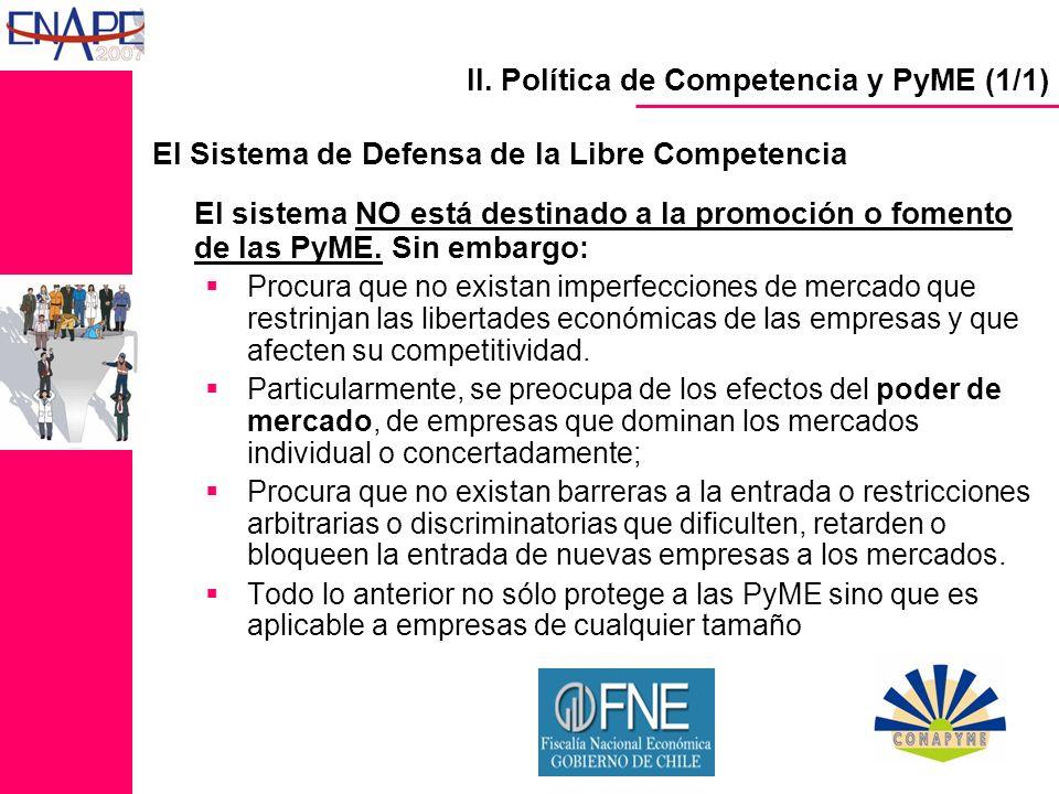 El Sistema de Defensa de la Libre Competencia El sistema NO está destinado a la promoción o fomento de las PyME.